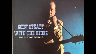 "Skeets McDonald ""Gone And Left Me Blues"""