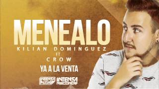 Kilian Dominguez - Menealo (Feat Crow) Official Audio