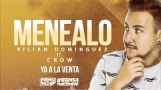 Kilian Dominguez - Menealo (Feat Crow) Official Audio