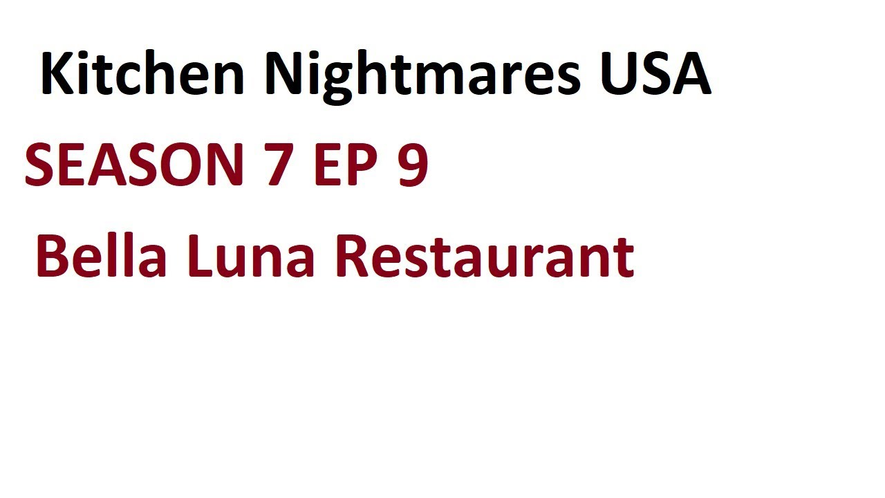 Kitchen Nightmares Season 7 Episode 9 Bella Luna Restaurant - YouTube