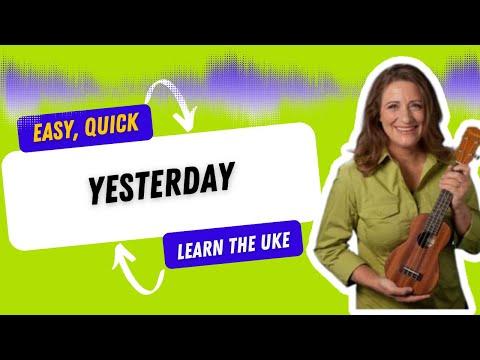 Yesterday Easy Ukulele Song - 21 Songs in 6 Days: Learn Ukulele the Easy Way