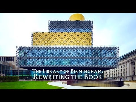 The Library of Birmingham | Rewriting the Book