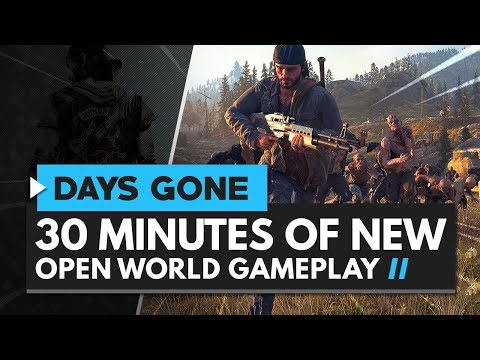 DAYS GONE | 30 Minutes of New Gameplay & Open World