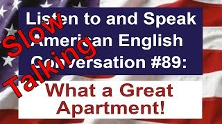 Learn to Talk Slow - Listen to and Speak American English Conversation #89