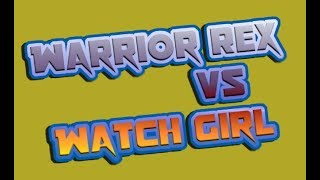 Warrior Rex vs watchgirl. A must see. Clash of clans