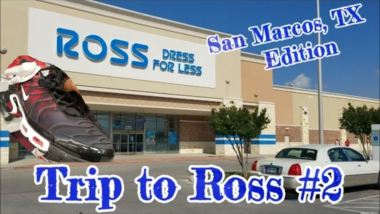 TRIP TO ROSS #2 SAN MARCOS, TX EDITION... AIRMAX DAY HEAT FOUND ...
