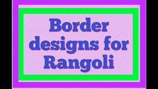 Border designs for Rangoli and double line making. VEDHA