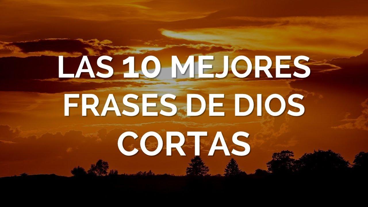 Las 10 Mejores Frases De Dios Cortas