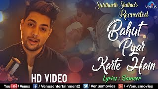 Bahut Pyar Karte Hai - Recreated | Siddharth Slathia | Latest Bollywood Romantic Songs 2018