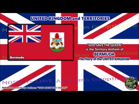 Bermuda Territory Anthem GOD SAVE THE QUEEN