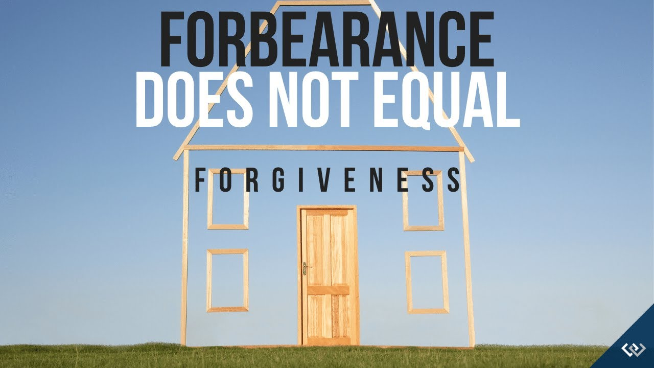 Forbearance Does Not Mean Forgiveness