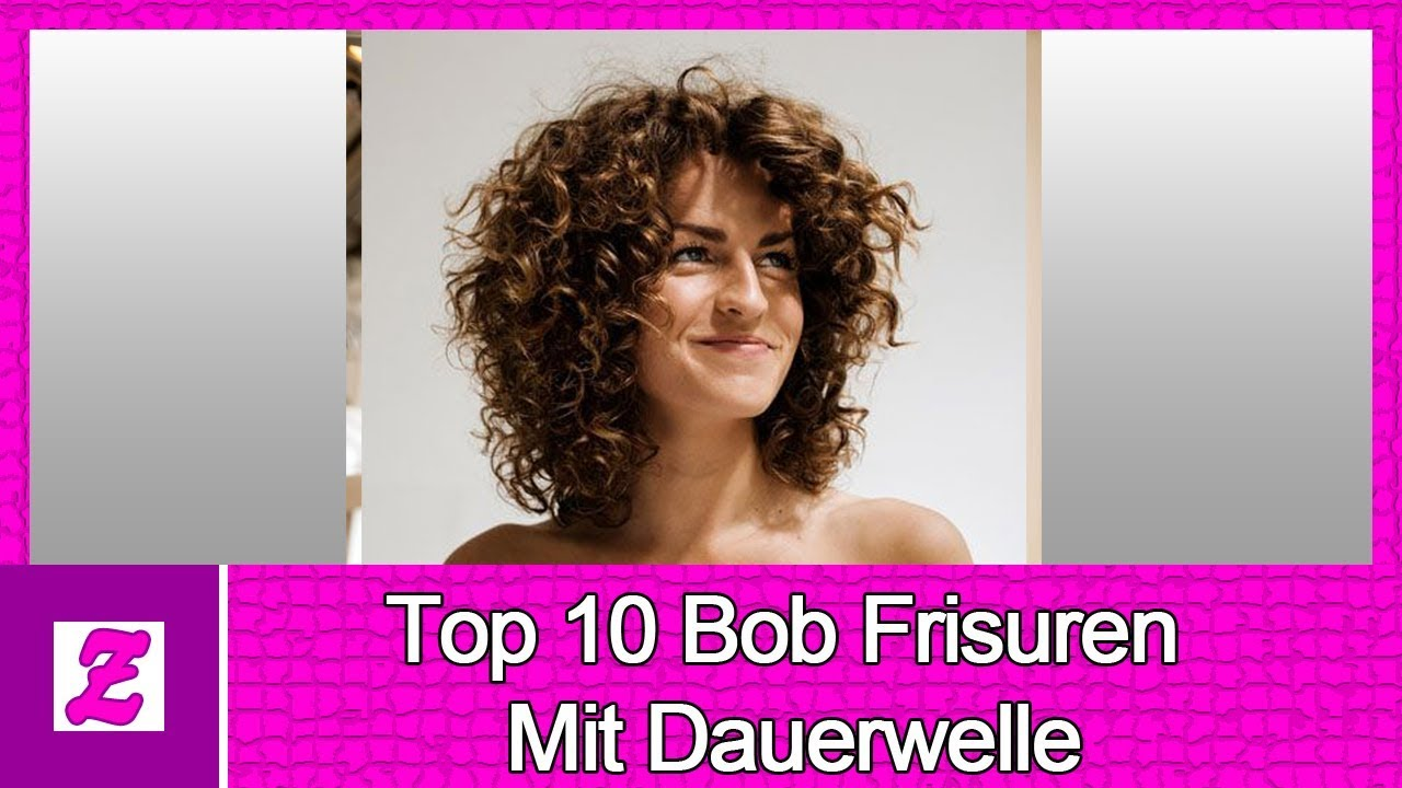 Top 10 Bob Frisuren Mit Dauerwelle Youtube