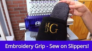 The Embroidery Grip | Sew on a Slipper