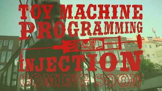 TOY MACHINE - BLAKE CARPENTER / PROGRAMMING INJECTION COMING SOON