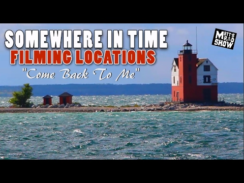 Somewhere in Time Filming Locations - Part 2 - Come Back To Me - Matt's Rad Show