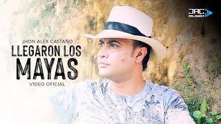 Jhon Alex Castaño - Llegaron Los Mayas (Video Oficial) @jhonalexcatano