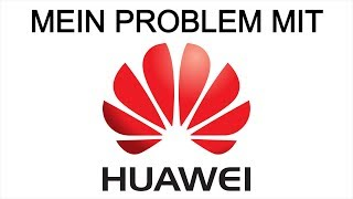 Mein letztes Huawei Video