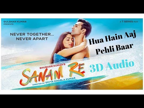Hua Hain Aaj Pehli Baar | Sanam Re | 3D Audio | Surround Sound | Use Headphones 👾