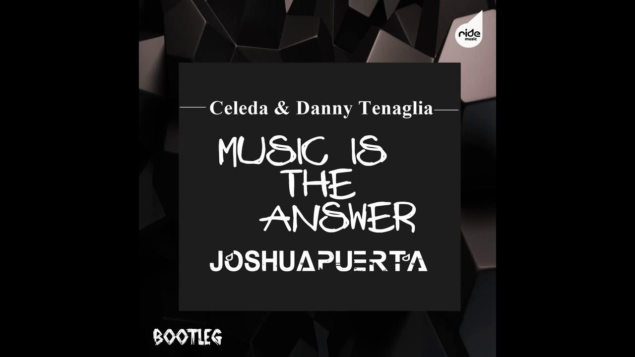 Download Danny Tennaglia & Celeda - Music Is The Answer (Joshua Puerta Edit Exclusive)