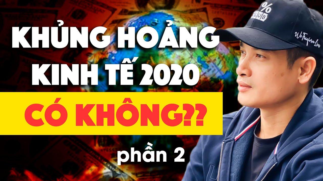 (CẬP NHẬT MỚI NHẤT) LIỆU SẼ CÓ KHỦNG HOẢNG KINH TẾ HAY SUY THOÁI KINH TẾ NĂM 2020 HAY KHÔNG?