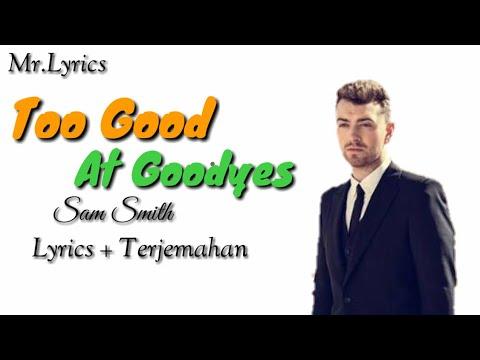 Too Good At Goodbyes Lirik Dan Terjemahan   Sam Smith