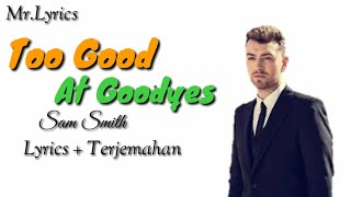 Too Good at Goodbyes Lirik dan terjemahan | Sam Smith