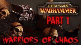 Total War Warhammer CHAOS Gameplay Walkthrough Part 1 (Warriors of Chaos)