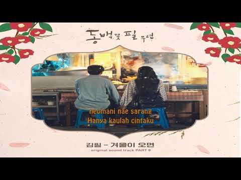 [Indo Sub] Kim Feel - When Winter Comes (겨울이 오면) When The Camellia Blooms OST