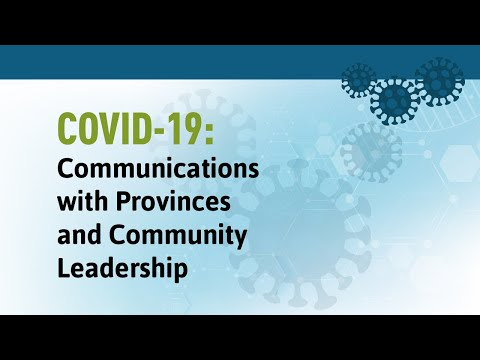 COVID-19: Communications With Provinces And Community Leadership