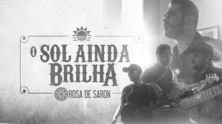 Rosa de Saron - O Sol Ainda Brilha (Clipe Oficial)