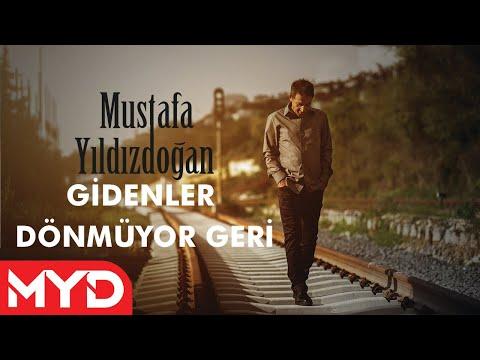Gidenler Dönmüyor Geri - Mustafa Yıldızdoğan