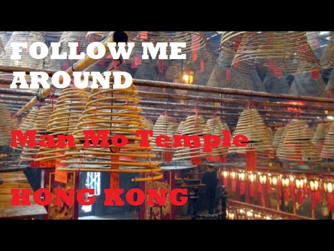 FOLLOW ME AROUND - Man Mo Temple, Hong Kong