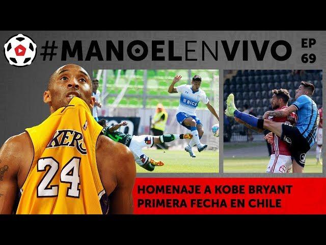 Homenaje a Kobe Bryant - Primera Fecha Fútbol chileno #MANOELenVIVO ep 69