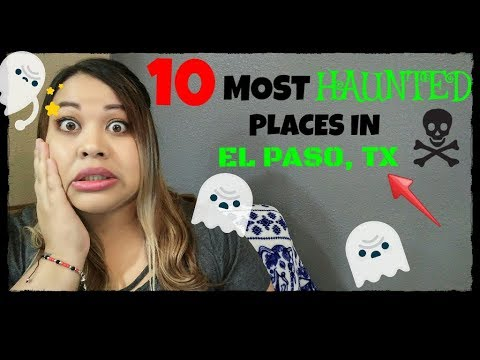 10 MOST HAUNTED PLACES | El Paso, TX