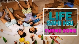 Life Sahi Hai | Theme Song