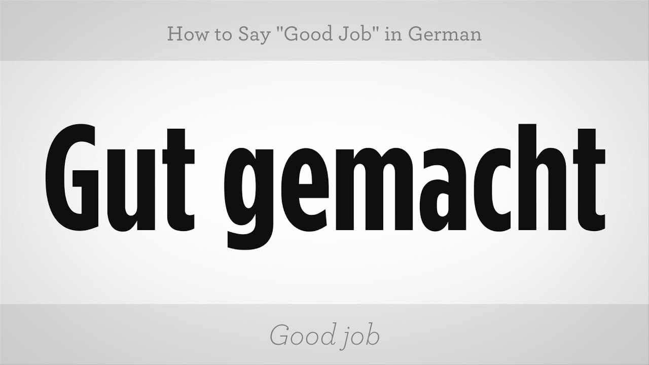 How To Say Good Job In German German Lessons