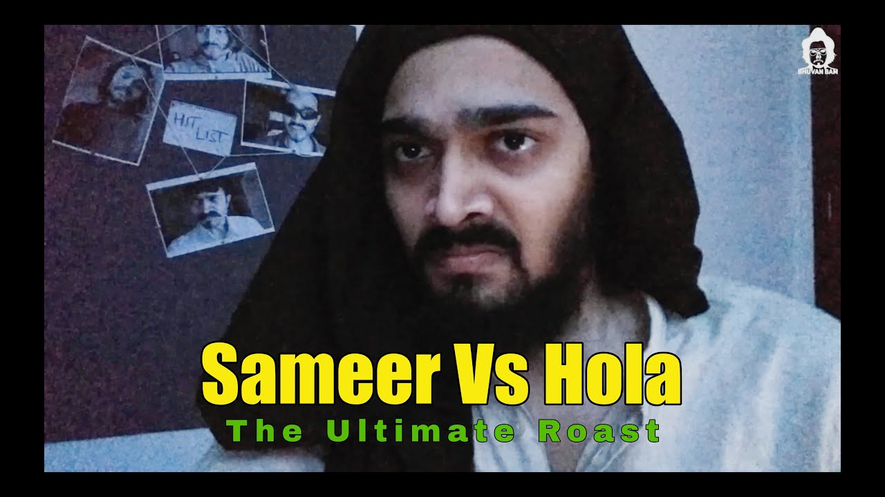 BB Ki Vines- | Sameer Vs Hola - The Ultimate Roast |