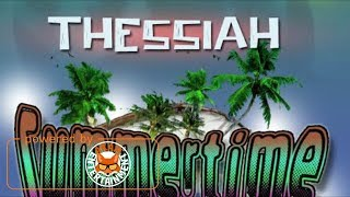 Thessiah - Summer Time - July 2017