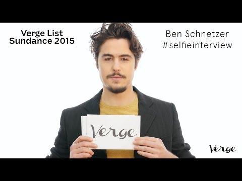 Ben Schnetzer selfie  Verge List: Sundance 2016