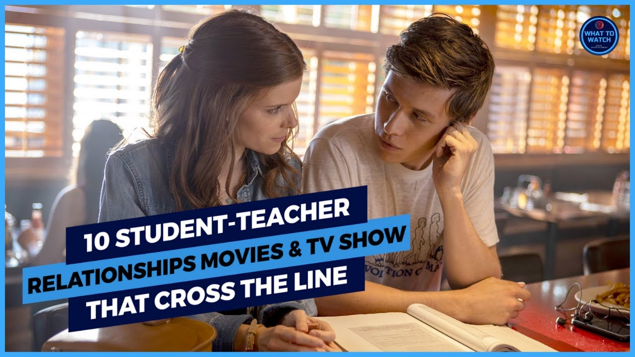 Download 10 Student-Teacher Relationships Movies & TV Show That Cross the Line