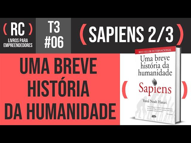 Sapiens (parte 2/3) - Yuval Noah Harari | T3#006