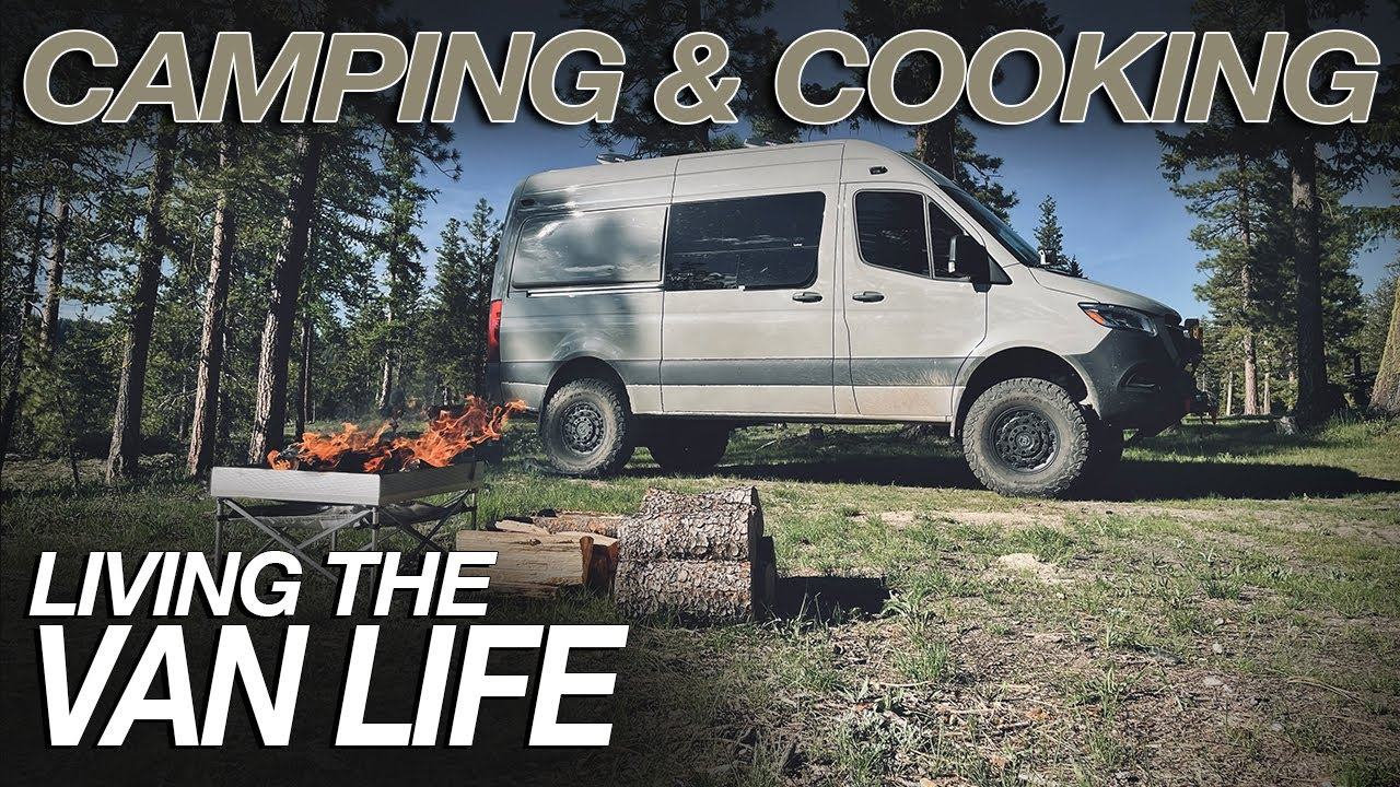 Camping and Cooking - Living The Van Life