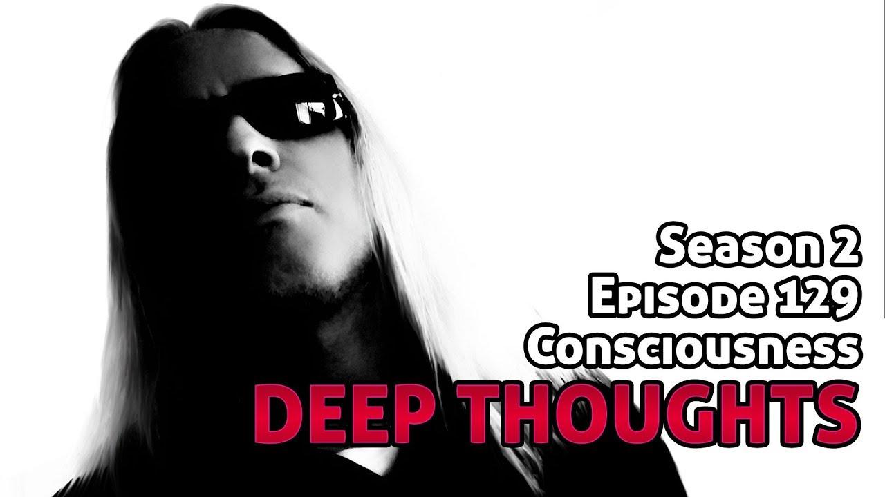 DTR S2 Ep 129: Consciousness