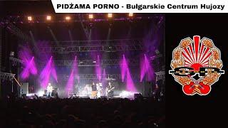 PIDŻAMA PORNO - Bułgarskie Centrum Hujozy [Live]