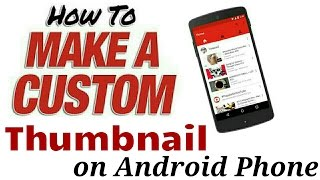 Video How to make  a custom thumbnail for your YouTube videos on android in hindi download MP3, 3GP, MP4, WEBM, AVI, FLV September 2018