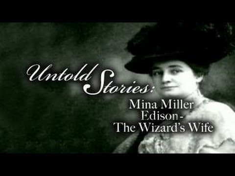 Mina Miller Edison, The Wizard's Wife