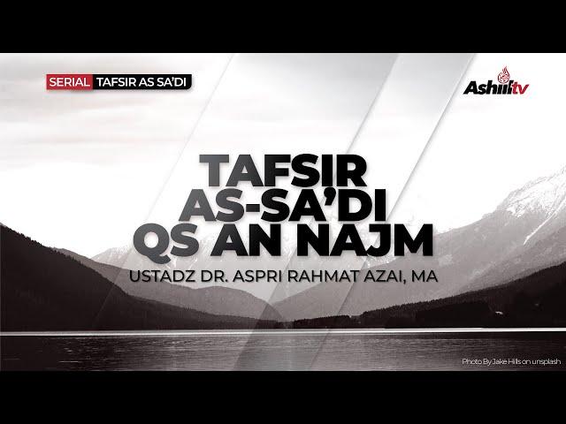 🔴 [LIVE]  Tafsir As-Sa'di   Q.S. An Najm - Ustadz Dr. Aspri Rahmat Azai, MA  حفظه الله