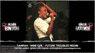Tahirah - Wine Girl [Future Troubles Riddim] October 2013