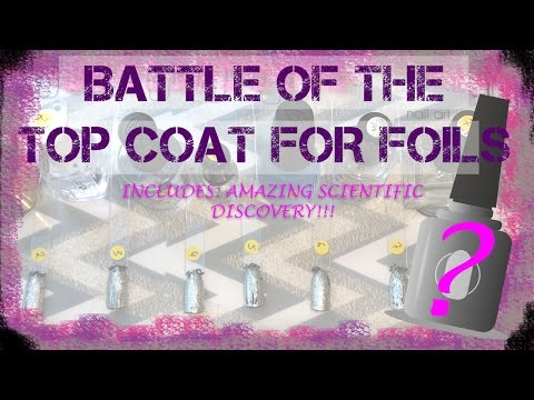 AMAZING DISCOVERY!!! Battle of the Top Coats for Nail Foil Application