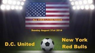 MLS D.C. United vs New York Red Bulls Major League Soccer 2014
